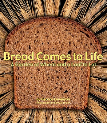 Bread Comes to Life By Levenson, George/ Thaler, Samuel (PHT)
